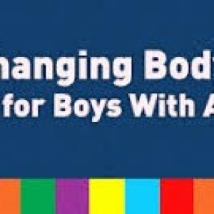 Your Changing Body: Answers for Boys With Autism